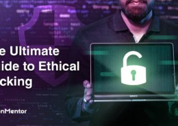 The Ultimate Guide to Ethical Hacking | What You Need to Know in 2020