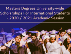 Masters Degrees University-wide Scholarships For International Students – 2020 / 2021 Academic Session